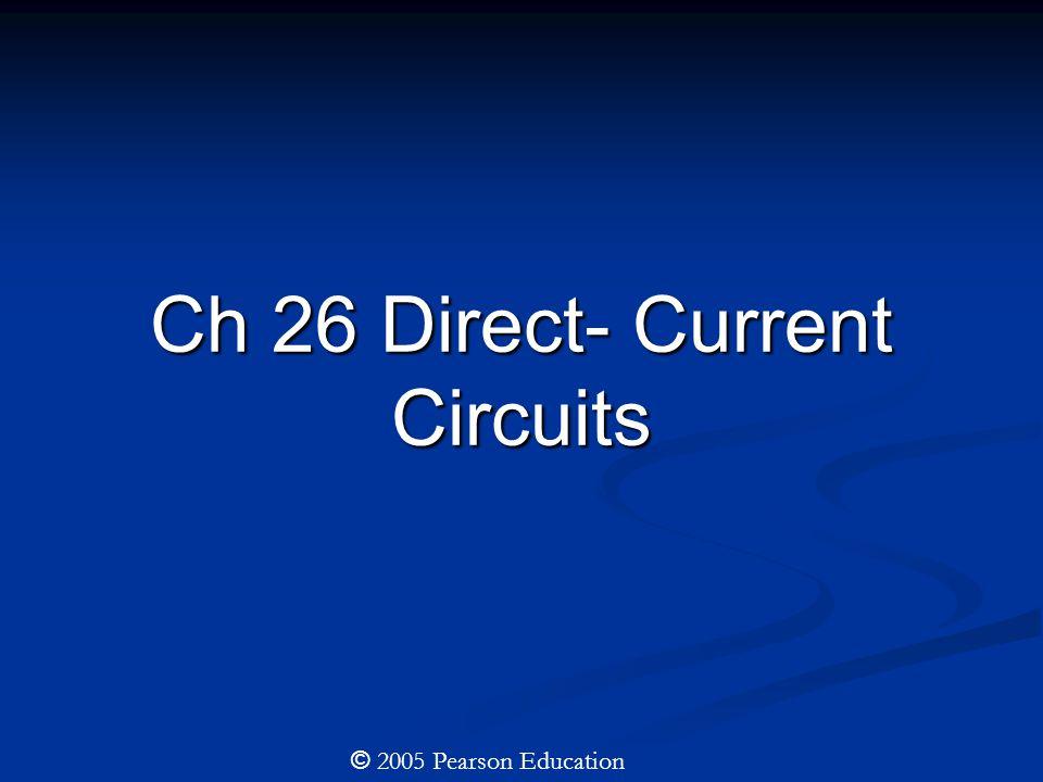 26.1 Resistors in Series and Parallel resistors in series © 2005 Pearson Education I