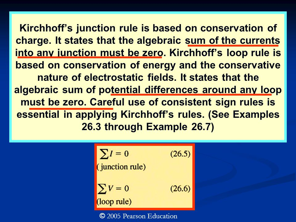 Kirchhoff's junction rule is based on conservation of charge.