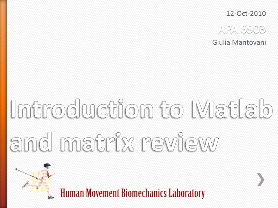 Matrix Laboratory Created in late 1970's Intended for used in courses in matrix theory, linear algebra and numerical analysis Currently has grown into an interactive system and high level programming language for general scientific and technical computation