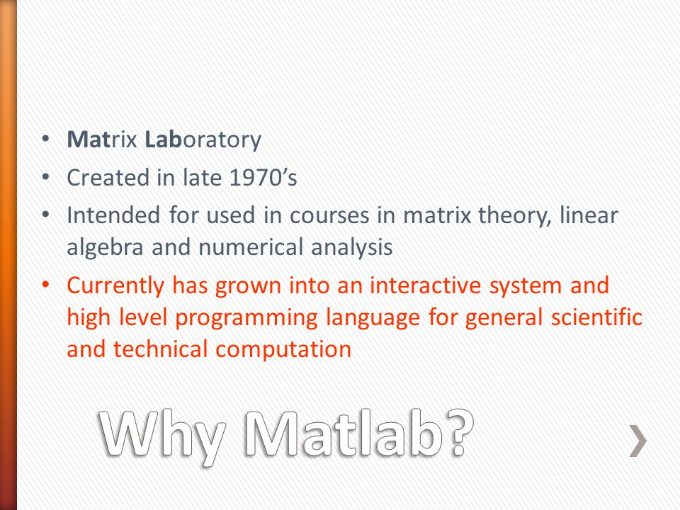 Working with Matrices Spaces, commas, and semicolons are used to separate elements of a matrix Spaces or commas separate elements of a row [1 2 3 4] or [1,2,3,4]