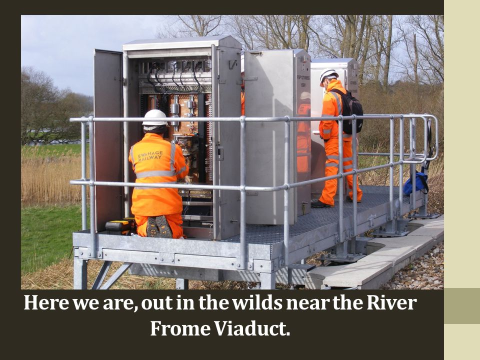 Here we are, out in the wilds near the River Frome Viaduct.