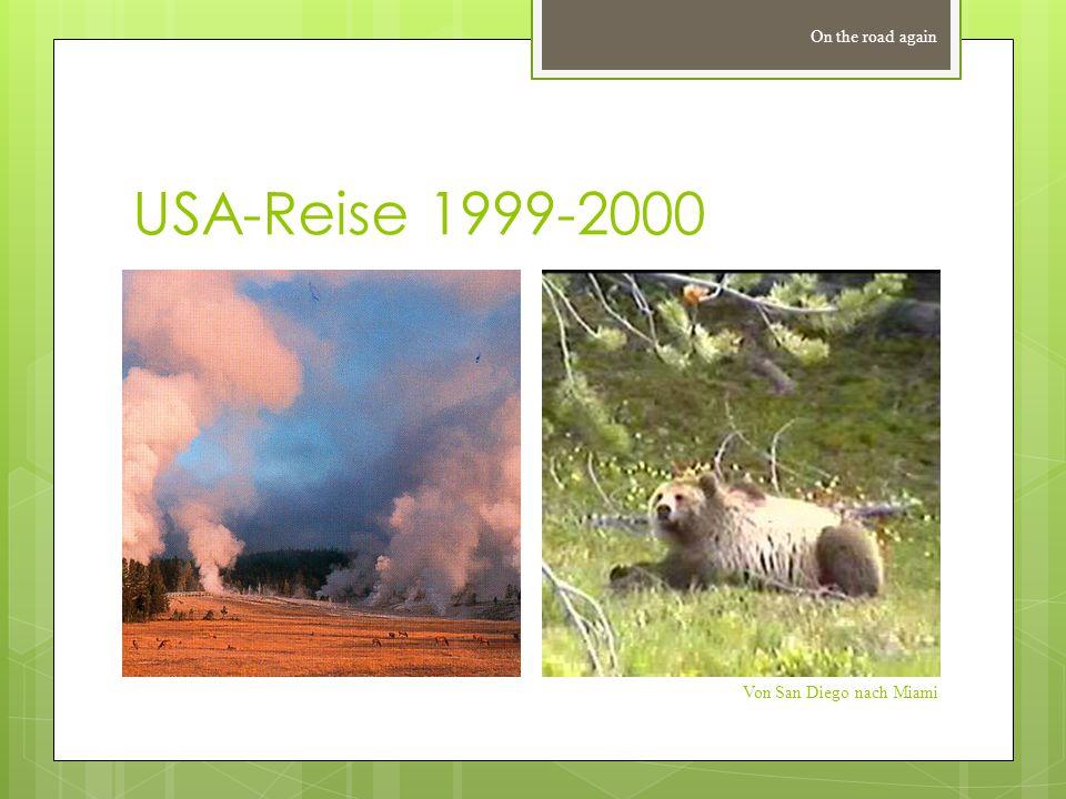 USA-Reise 1999-2000 On the road again Von San Diego nach Miami