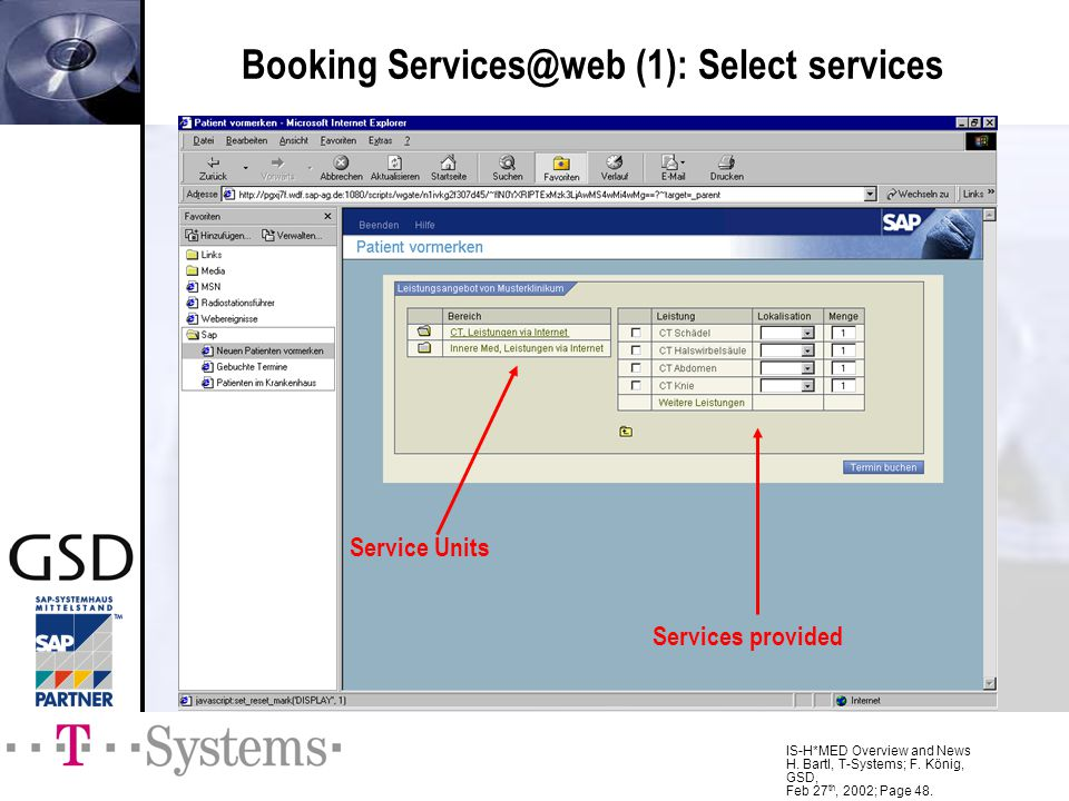 IS-H*MED Overview and News H. Bartl, T-Systems; F. König, GSD, Feb 27 th, 2002; Page 48. Booking Services@web (1): Select services Service Units Servi