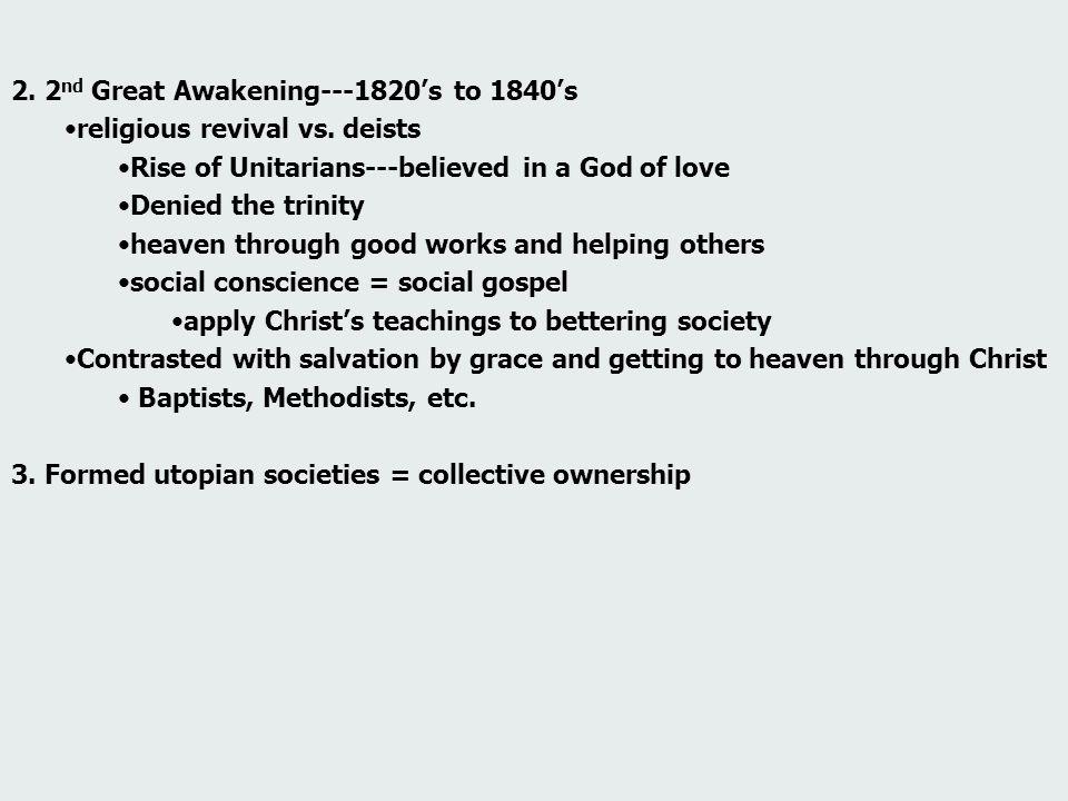 2.2 nd Great Awakening---1820's to 1840's religious revival vs.