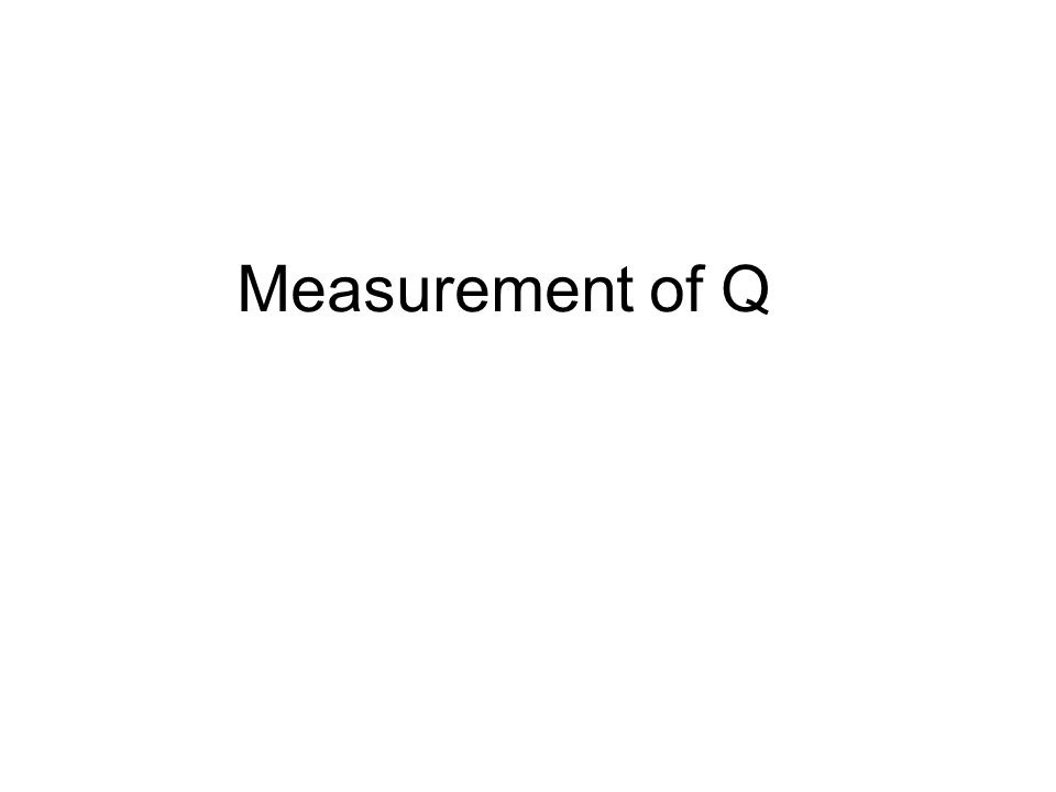Measurement of Q
