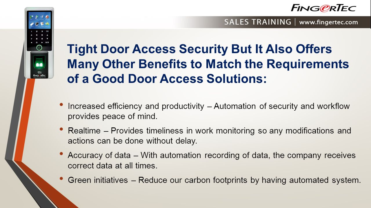 Tight Door Access Security But It Also Offers Many Other Benefits to Match the Requirements of a Good Door Access Solutions: Increased efficiency and