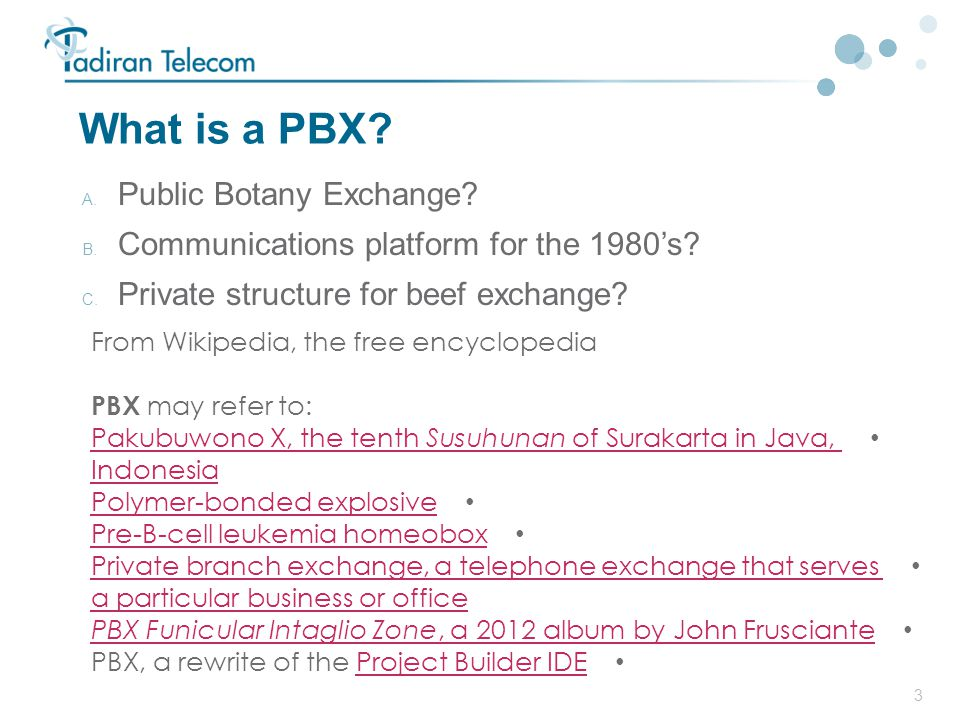 3 What is a PBX. A. Public Botany Exchange. B. Communications platform for the 1980's.