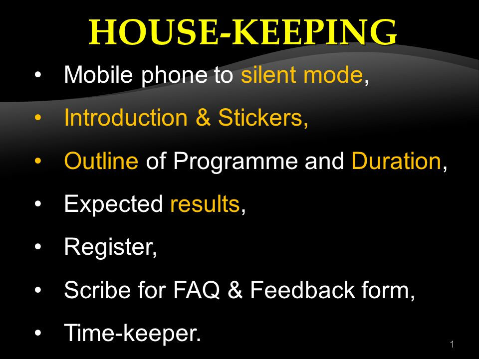 1 Mobile phone to silent mode, Introduction & Stickers, Outline of Programme and Duration, Expected results, Register, Scribe for FAQ & Feedback form, Time-keeper.