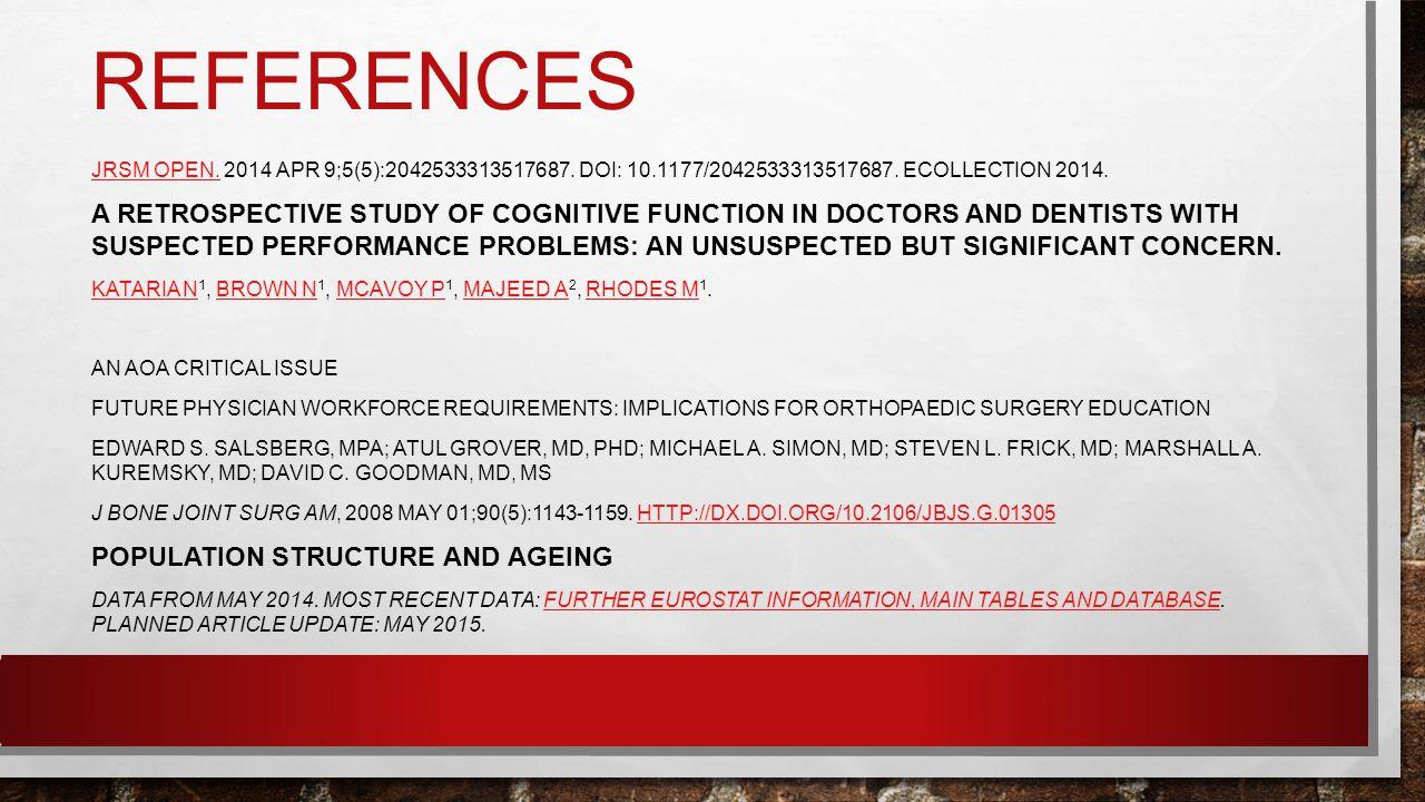 REFERENCES JRSM OPEN.JRSM OPEN. 2014 APR 9;5(5):2042533313517687. DOI: 10.1177/2042533313517687. ECOLLECTION 2014. A RETROSPECTIVE STUDY OF COGNITIVE