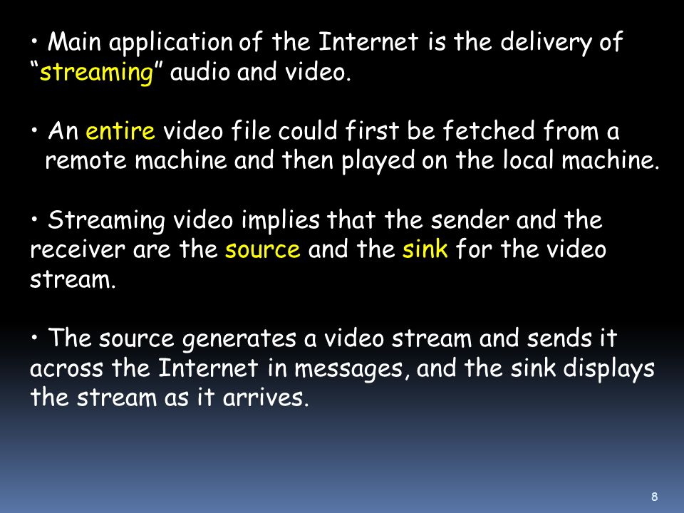 Main application of the Internet is the delivery of streaming audio and video.