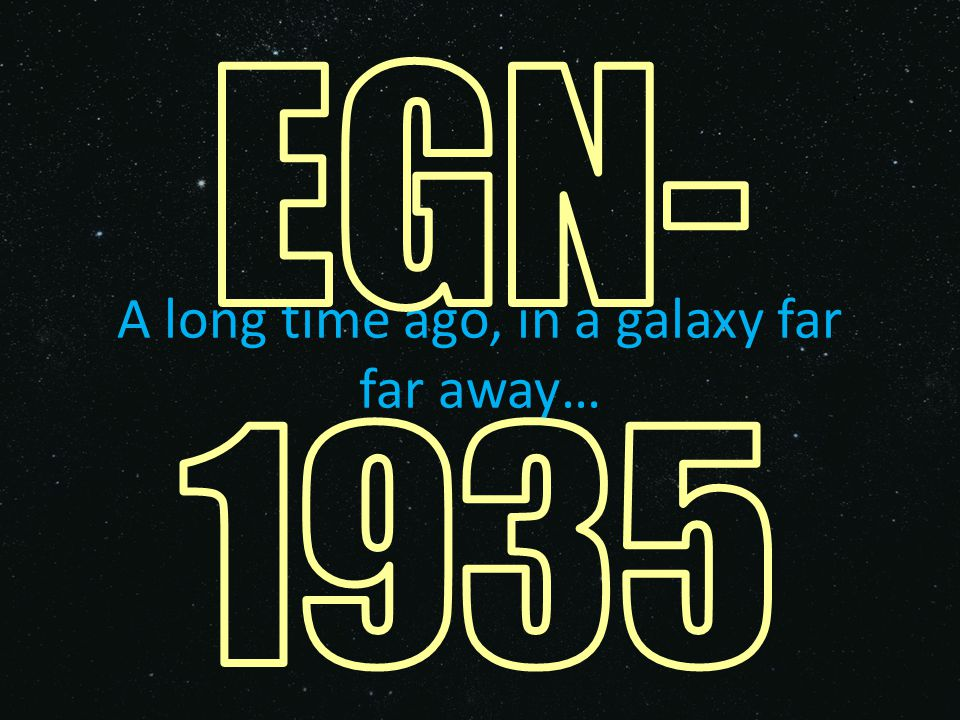 A long time ago, in a galaxy far far away…