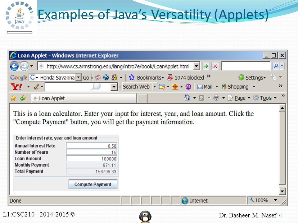 L1:CSC210 2014-2015 © Dr. Basheer M. Nasef Examples of Java's Versatility (Applets) 31