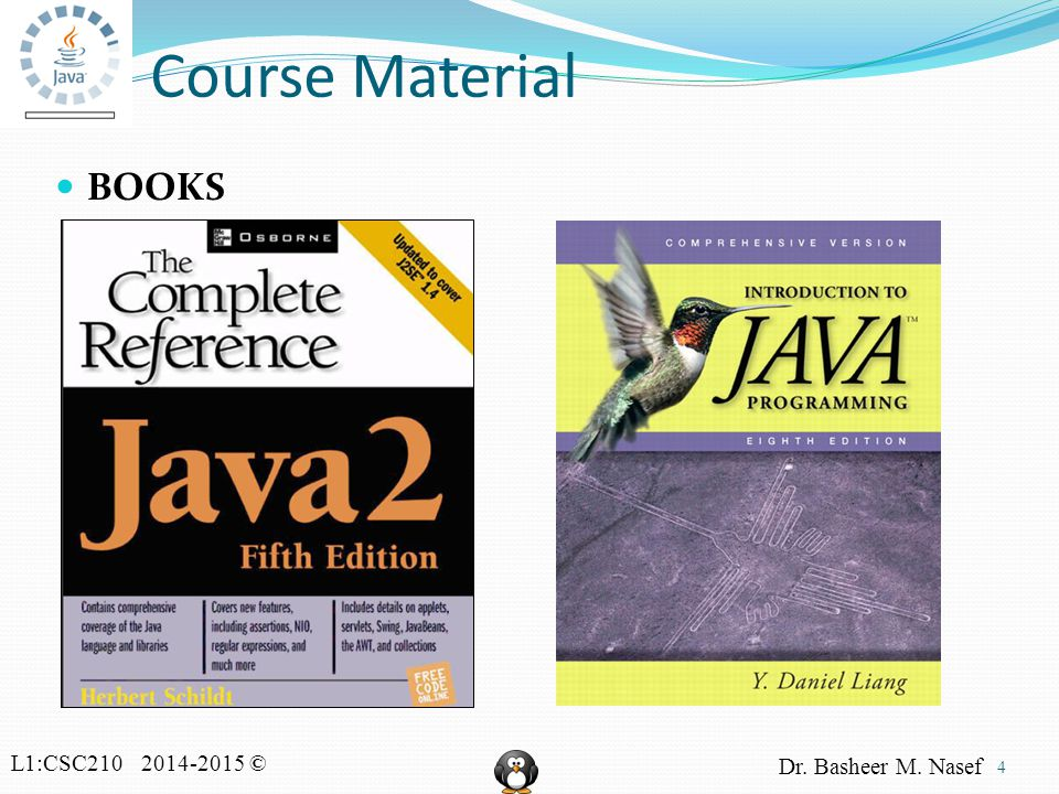 L1:CSC210 2014-2015 © Dr. Basheer M. Nasef Course Material BOOKS 4