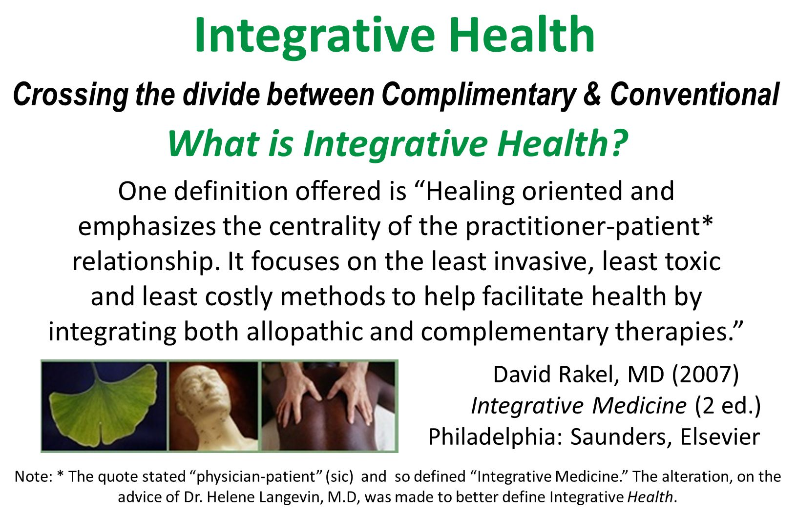 Integrative Health Crossing the divide between Complimentary & Conventional What is Integrative Health.