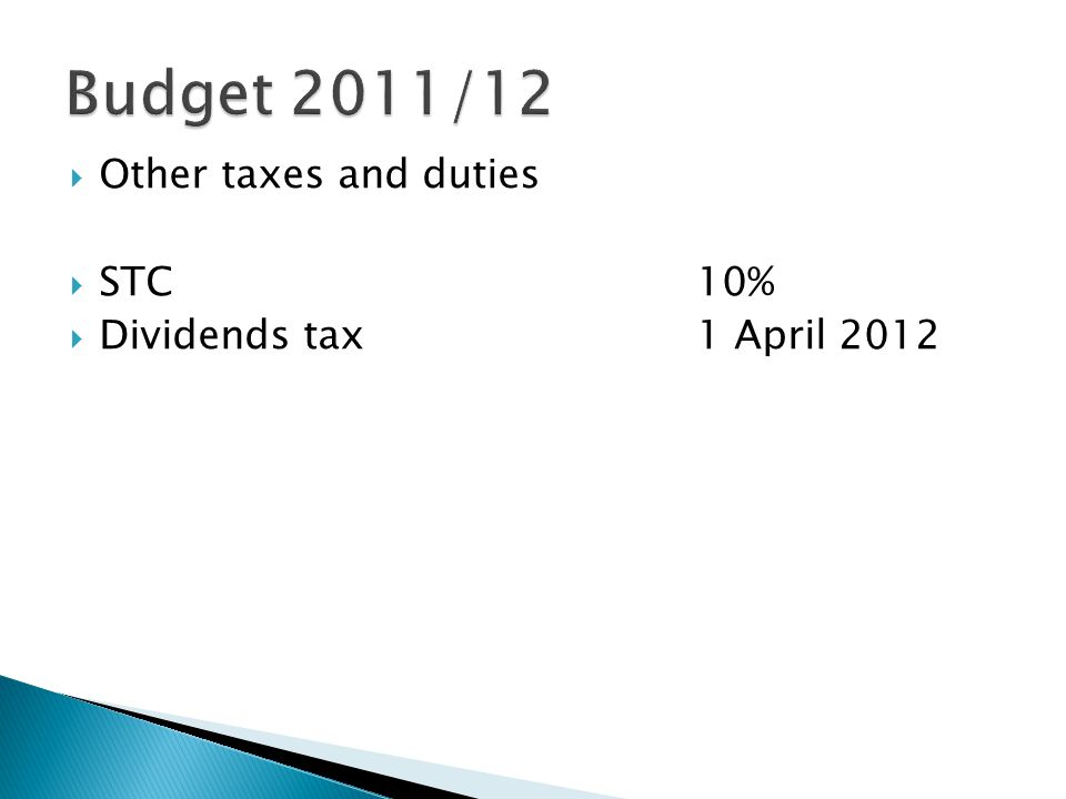 Other taxes and duties  STC10%  Dividends tax1 April 2012