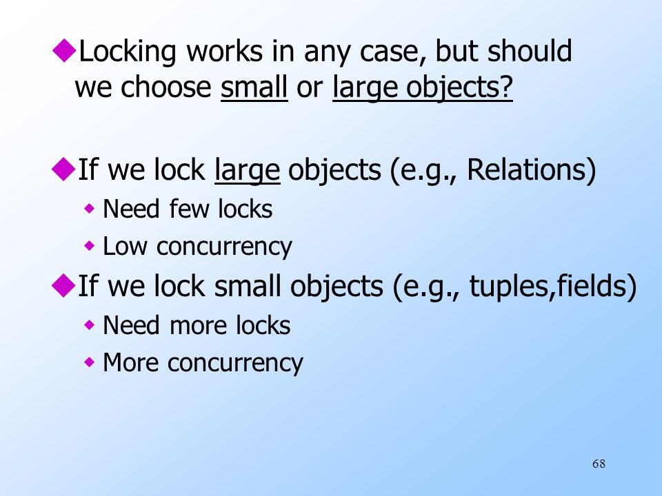 68 uLocking works in any case, but should we choose small or large objects.
