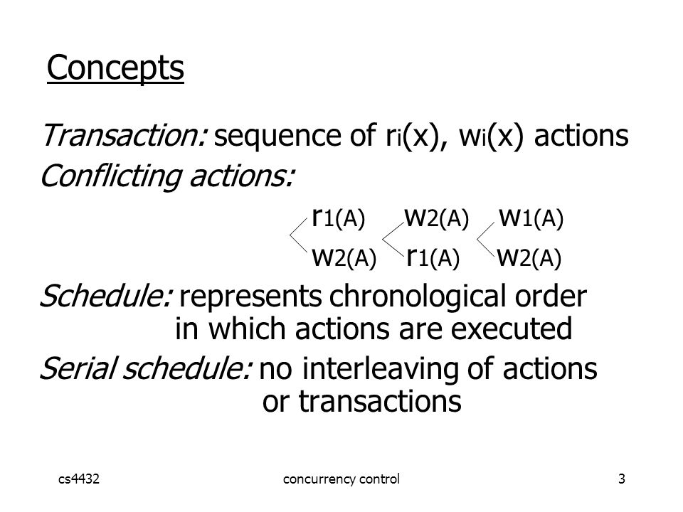 cs4432concurrency control4 A ReCap Examples of Main Concepts are given next.