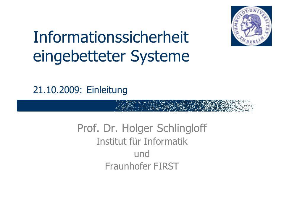 Informationssicherheit eingebetteter Systeme 21.10.2009: Einleitung Prof.