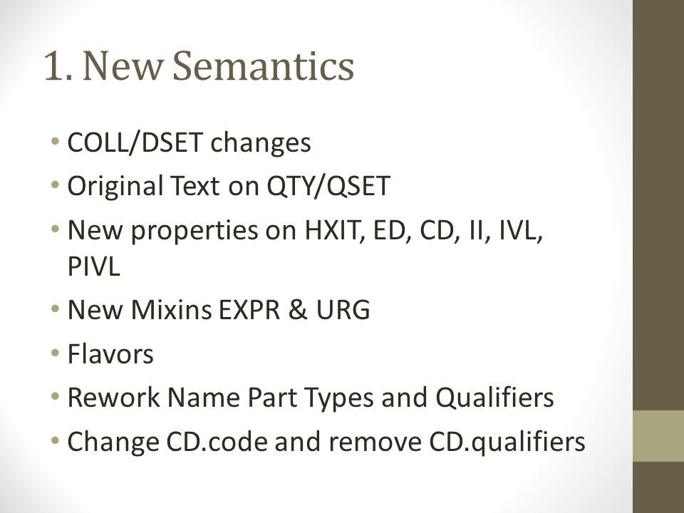 New Semantics: Collection R1: SET, BAG, LIST - SET: A value that contains other distinct values in no particular order R2: QSET DSET BAG, LIST SET: A value that contains distinct values in no particular order COLL: A collection of values which can be enumerated using an iterator DSET: An unordered collection of values that contains discrete distinct values QSET: An unordered set of distinct values which are quantities