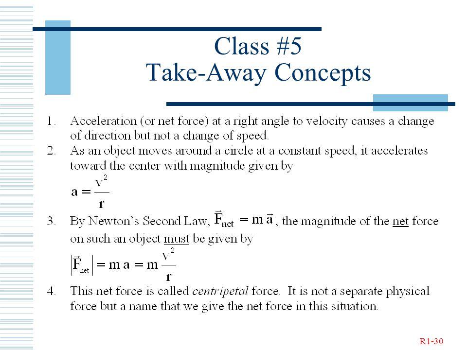 R1-30 Class #5 Take-Away Concepts