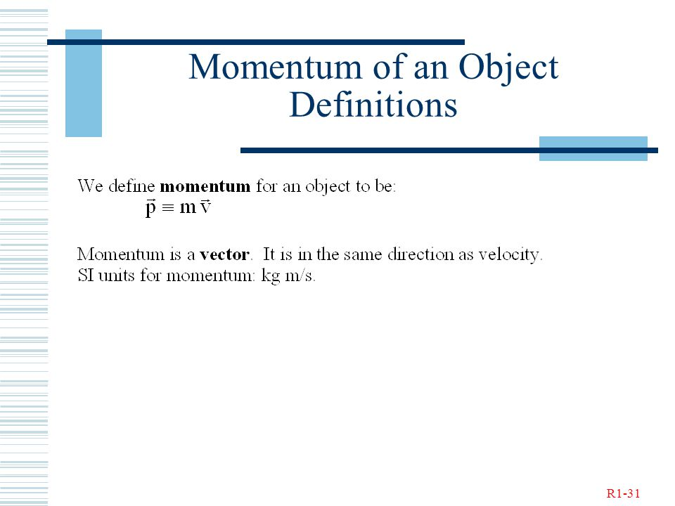 R1-31 Momentum of an Object Definitions