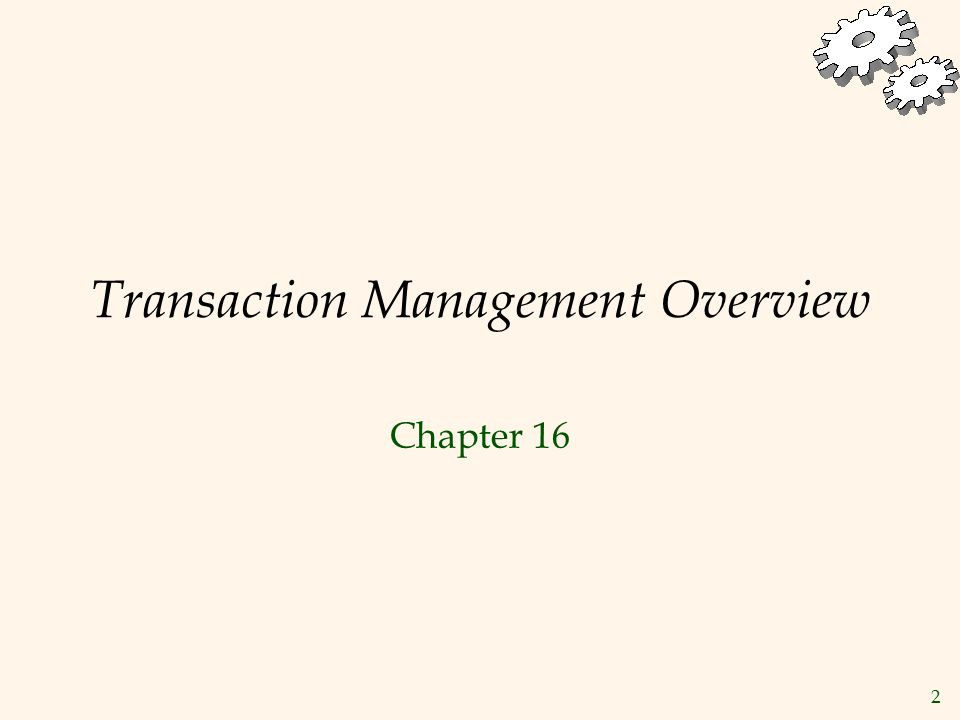 2 Transaction Management Overview Chapter 16
