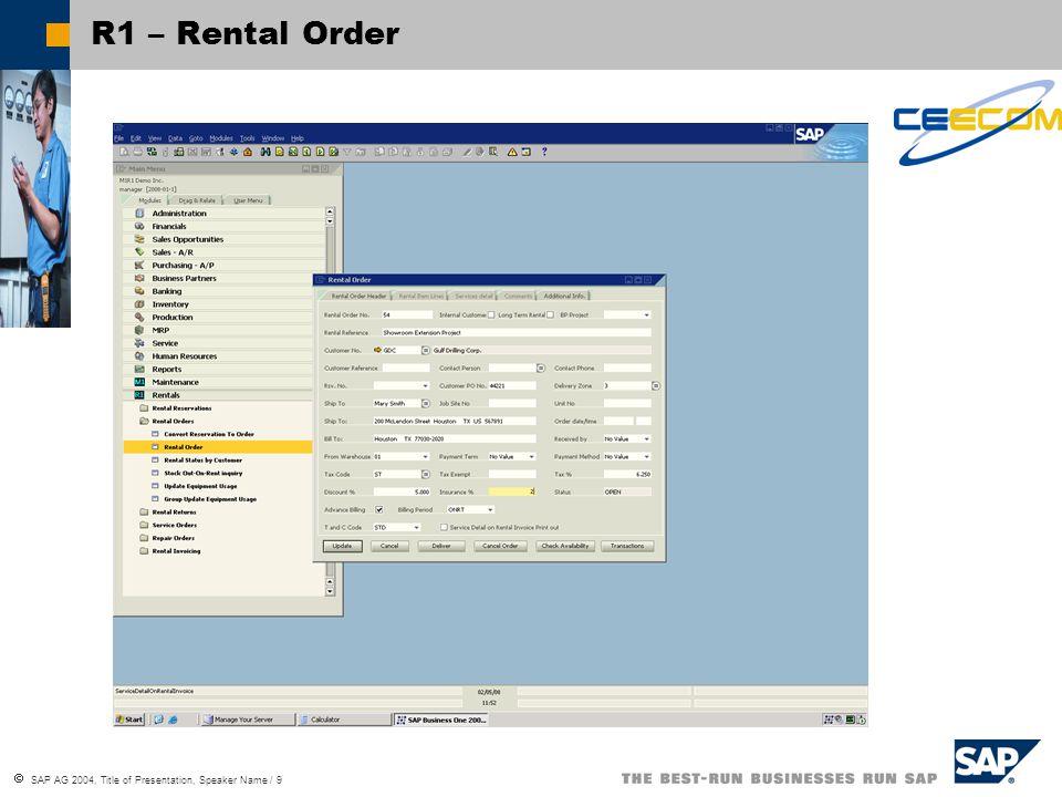  SAP AG 2004, Title of Presentation, Speaker Name / 9 R1 – Rental Order