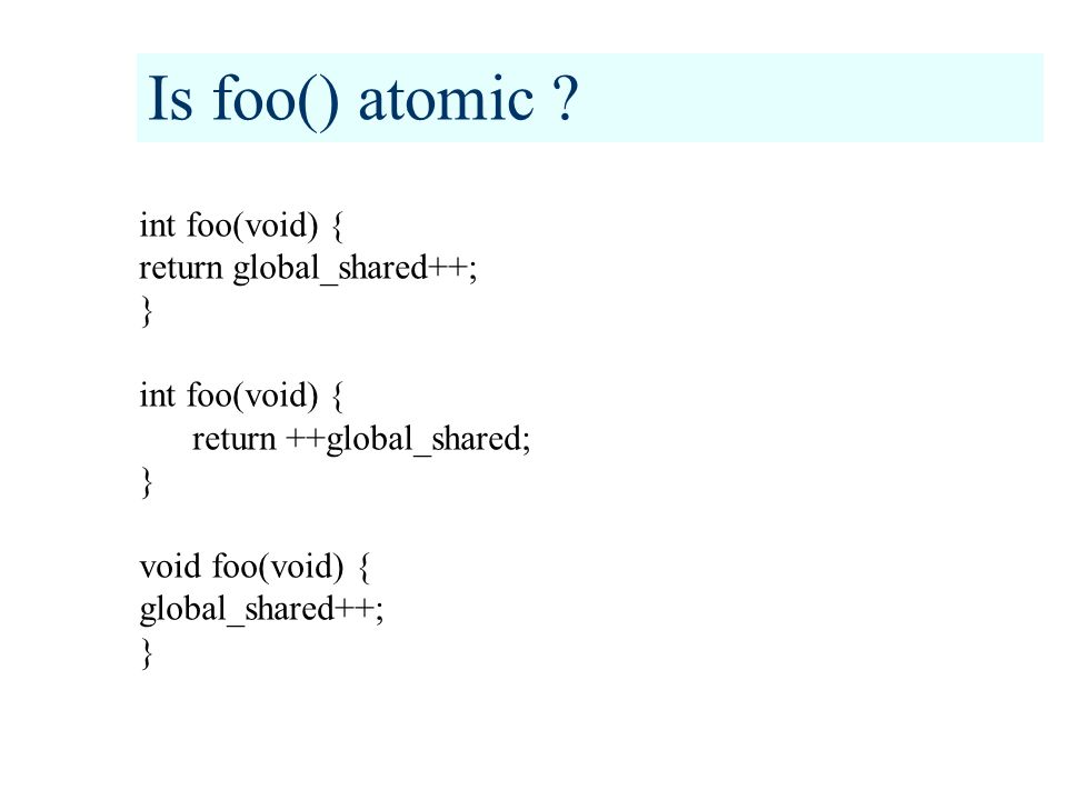 Is foo() atomic .