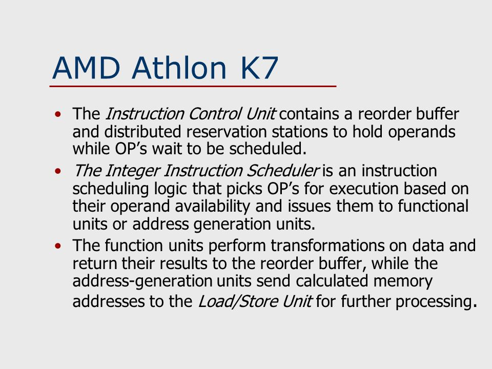 The Instruction Control Unit contains a reorder buffer and distributed reservation stations to hold operands while OP's wait to be scheduled.