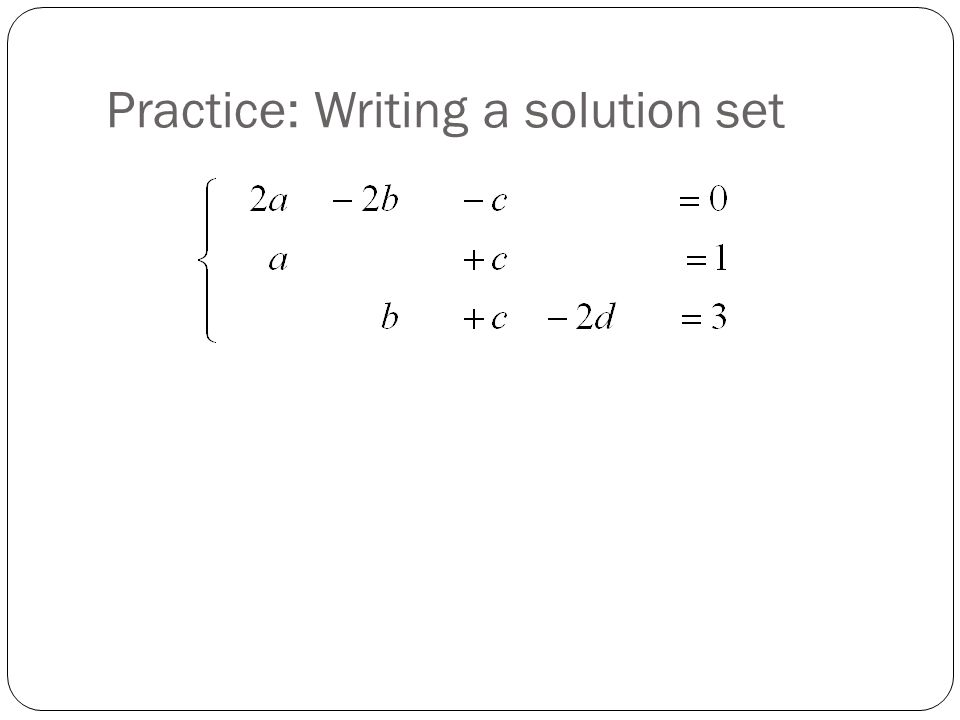 Practice: Writing a solution set