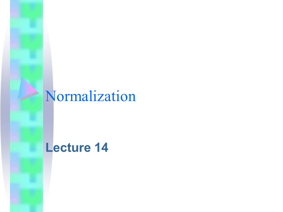 Normalization Lecture 14