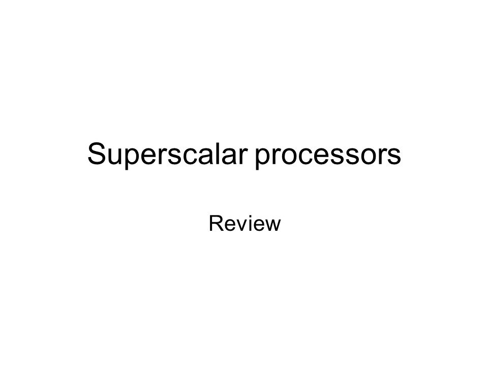Superscalar processors Review