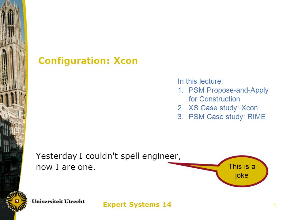 Expert Systems 14 2 Classification of XS tasks Attempt to classify existing systems.