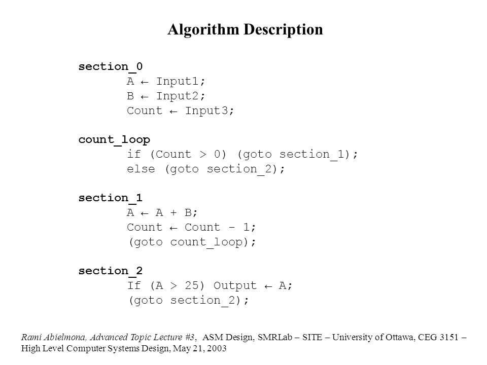 section_0 A ← Input1; B ← Input2; Count ← Input3; count_loop if (Count > 0) (goto section_1); else (goto section_2); section_1 A ← A + B; Count ← Coun