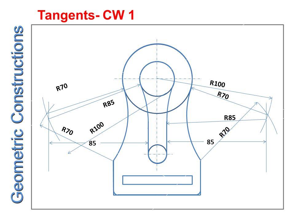 85 R100 R85 85 R100 R85 R70 Tangents- CW 1 Geometric Constructions