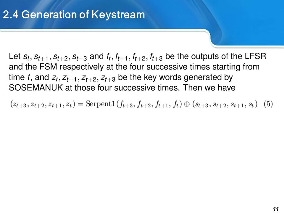 11 2.4 Generation of Keystream