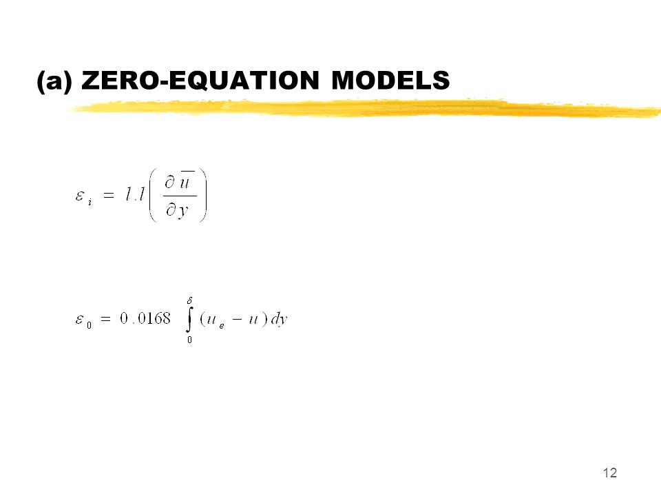 12 (a) ZERO-EQUATION MODELS