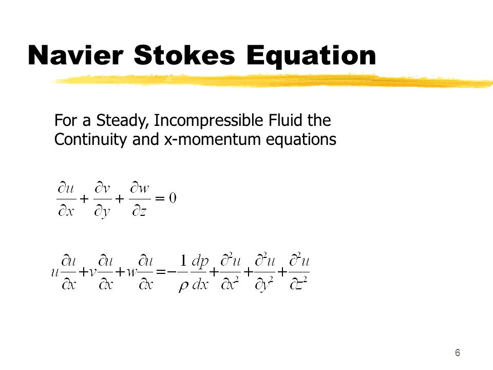 6 Navier Stokes Equation For a Steady, Incompressible Fluid the Continuity and x-momentum equations