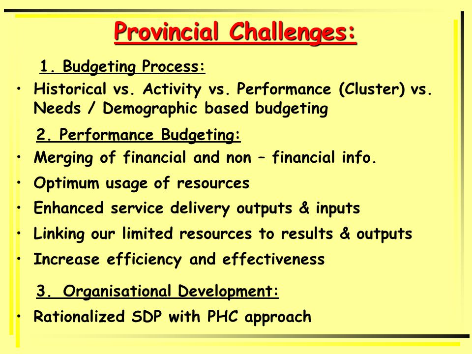 Provincial Challenges: 1. Budgeting Process: Historical vs.