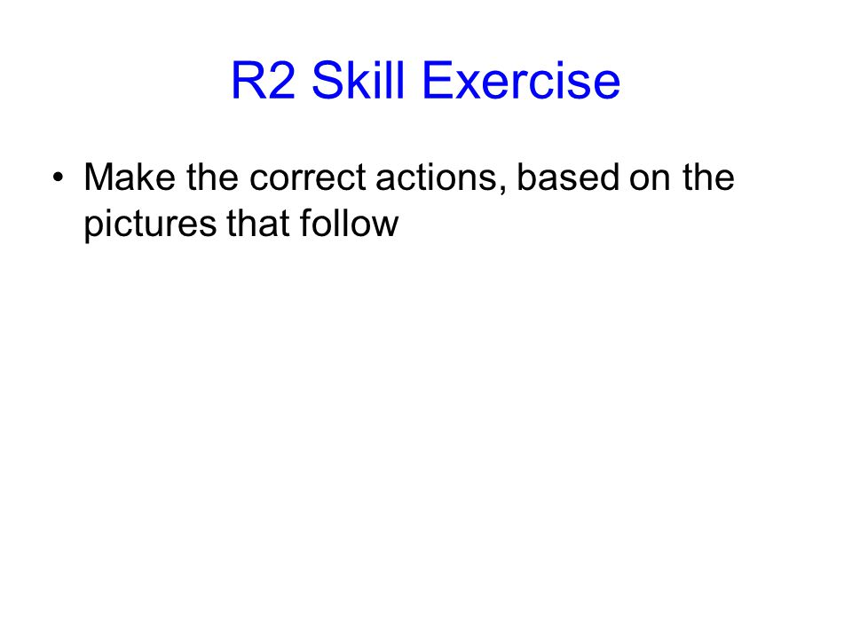 Do the R2 Actions taken to signal: –a time out –a sub(s) –a center line fault –a net fault Let's practice those actions
