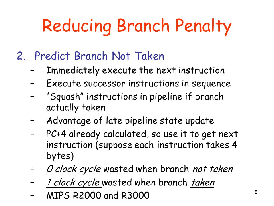 Answer For Modified MIPS Pipeline, Conditional Branch will be resolved in ID stage.