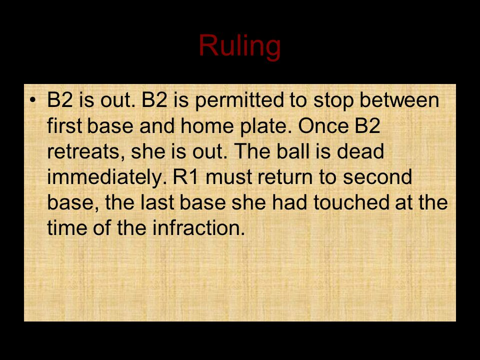 Ruling B2 is out.B2 is permitted to stop between first base and home plate.