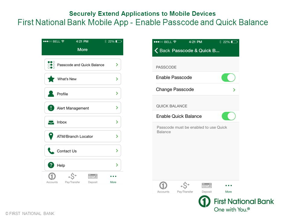 © FIRST NATIONAL BANK Securely Extend Applications to Mobile Devices First National Bank Mobile App - Enable Passcode and Quick Balance