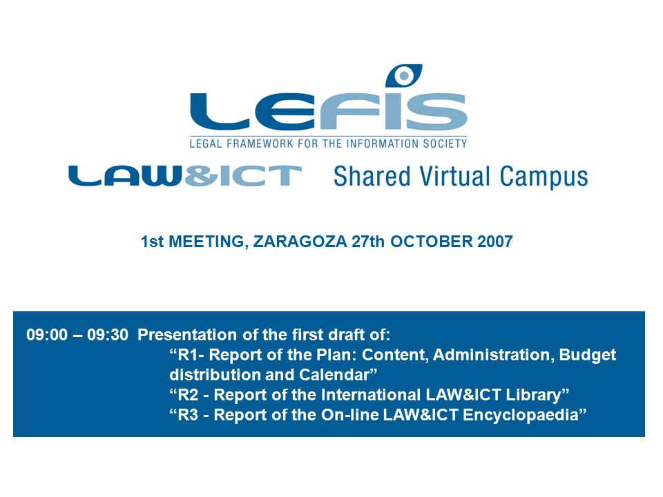 Objectives 1Creation of an European Shared Virtual Campus on Law and ICT to provide: -a virtual location for debate and European policy making -an educational technology platform to offer European-wide graduate and postgraduate level courses and for lifelong learning 2 Development of an International Training Programme: -An international Degree, Bachelor in ICT and Law -An international Degree, Master in ICT and Law -An international Lifelong Learning Programme in ICT and Law 3Identification of Good Practices in the teaching on ICT and Law 4Creation of a Europe-wide network of experts in ICT and Law to share the knowledge and disseminate the results and experiences 5Encourage the mobility of teachers, students and professionals between countries, sharing knowledge about similar and divergent aspects in Law&ICT.