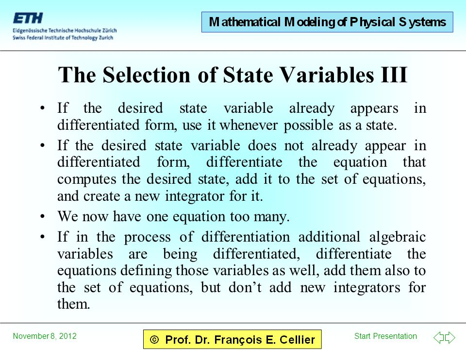 Start Presentation November 8, 2012 The Selection of State Variables III If the desired state variable already appears in differentiated form, use it