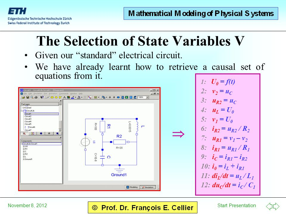 "Start Presentation November 8, 2012 The Selection of State Variables V Given our ""standard"" electrical circuit. We have already learnt how to retrieve"