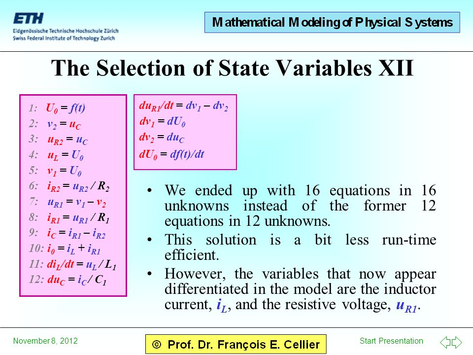Start Presentation November 8, 2012 The Selection of State Variables XII 1: U 0 = f(t) 2: v 2 = u C 3: u R2 = u C 4: u L = U 0 5: v 1 = U 0 6: i R2 =