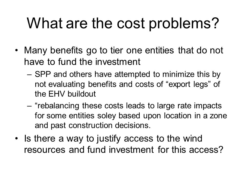 What are the cost problems.