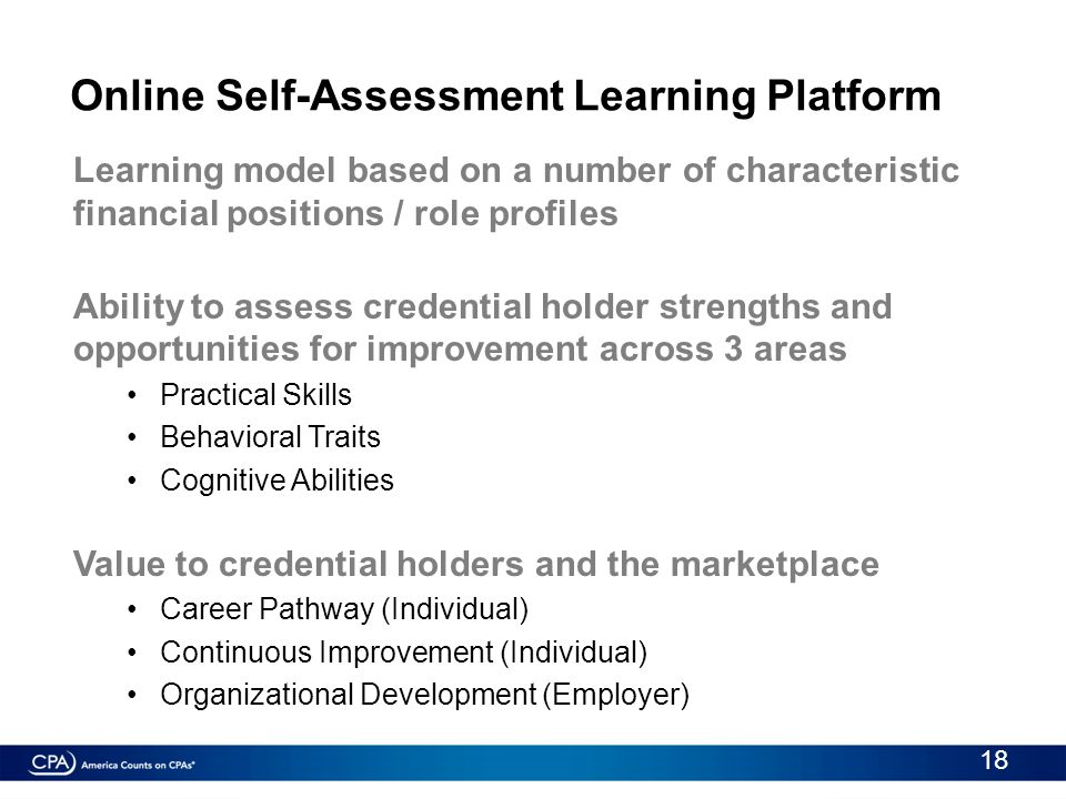 Online Self-Assessment Learning Platform Learning model based on a number of characteristic financial positions / role profiles Ability to assess cred