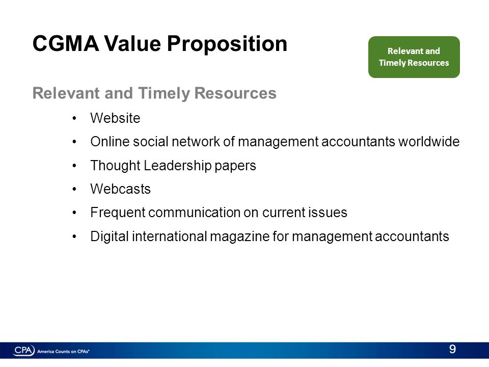 CGMA Value Proposition Relevant and Timely Resources Website Online social network of management accountants worldwide Thought Leadership papers Webca